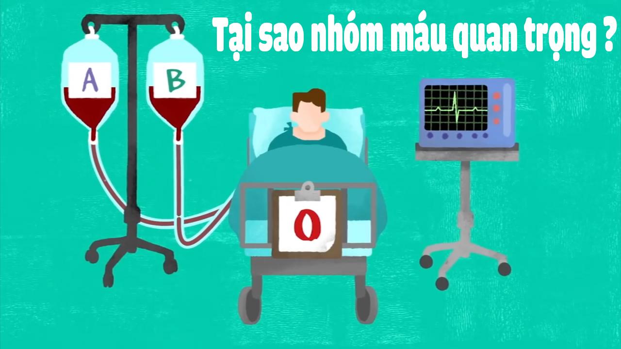 Tại sao nhóm máu quan trọng ?